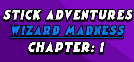 Stick Adventures: Wizard Madness: Chapter 1