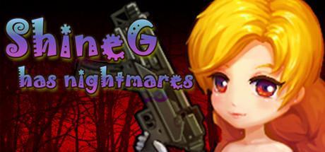 ShineG Has Nightmares