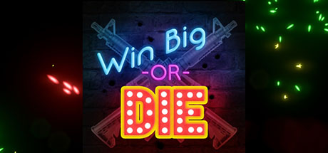 Win Big Or Die